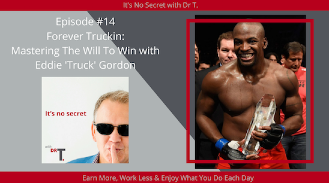 Episode #14 - Forever Truckin: Mastering The Will To Win